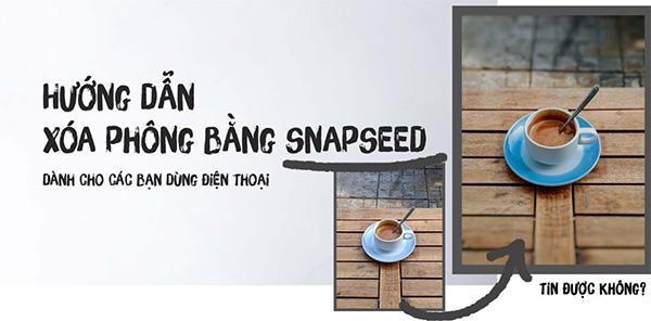 Snapseed là một ứng dụng chụp ảnh xóa phông đến từ Google