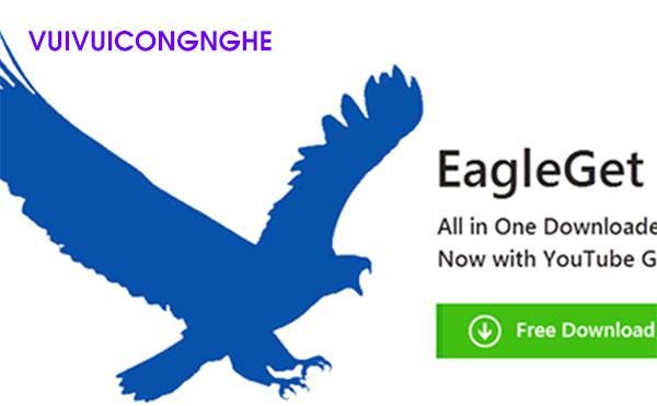 Phần mềm Download EagleGet