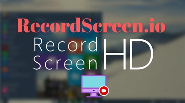 Cách quay video màn hình máy tính Online sử dụng phần mềm RecordScreen.io