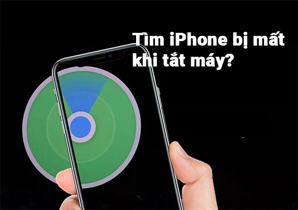 iPhone bị mất khi tắt máy có định vị được không?