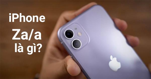 iPhone mã Za/a là bản iPhone dành cho thị trường Singapore